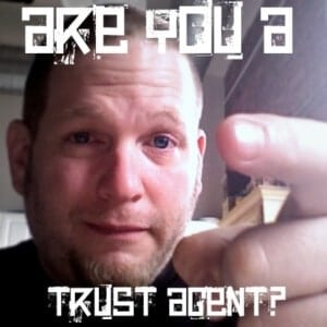 Are you a Trust Agent?