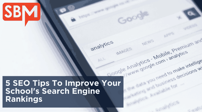 5 SEO Tips To Improve Your School's Search Engine Rankings