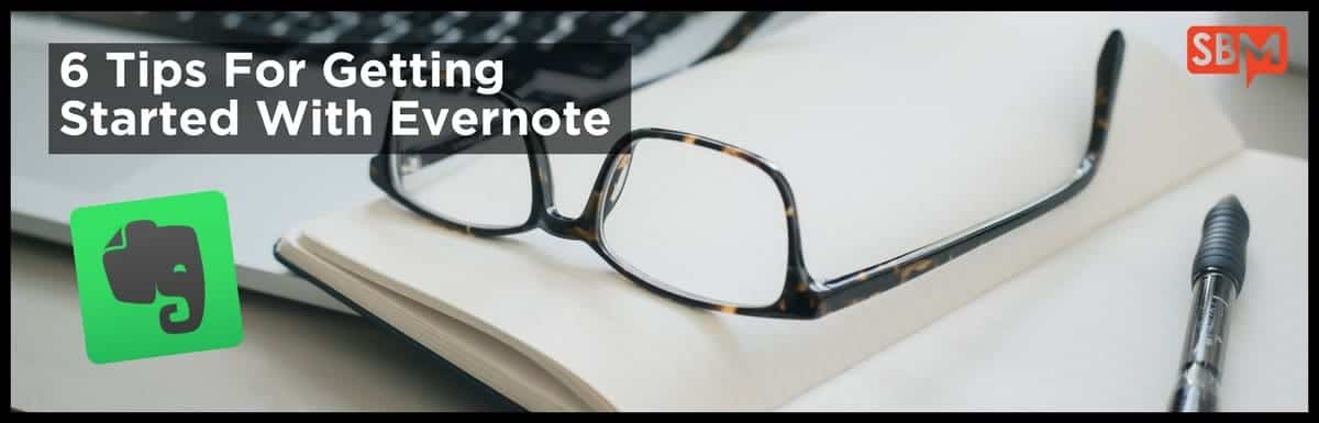 6 Tips For Getting Started With Evernote