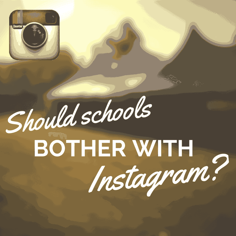 should schools bother with instagram