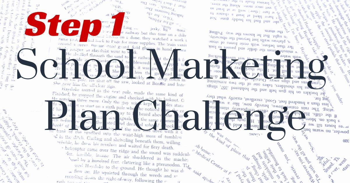Step 1 School MarketingPlan Challenge