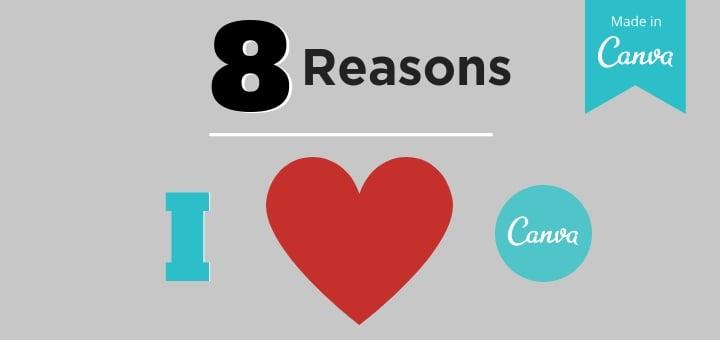 8 Reasons Why I Love Canva