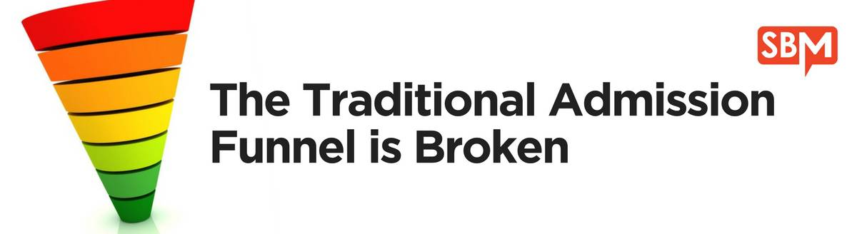 The traditional admission funnel is broken
