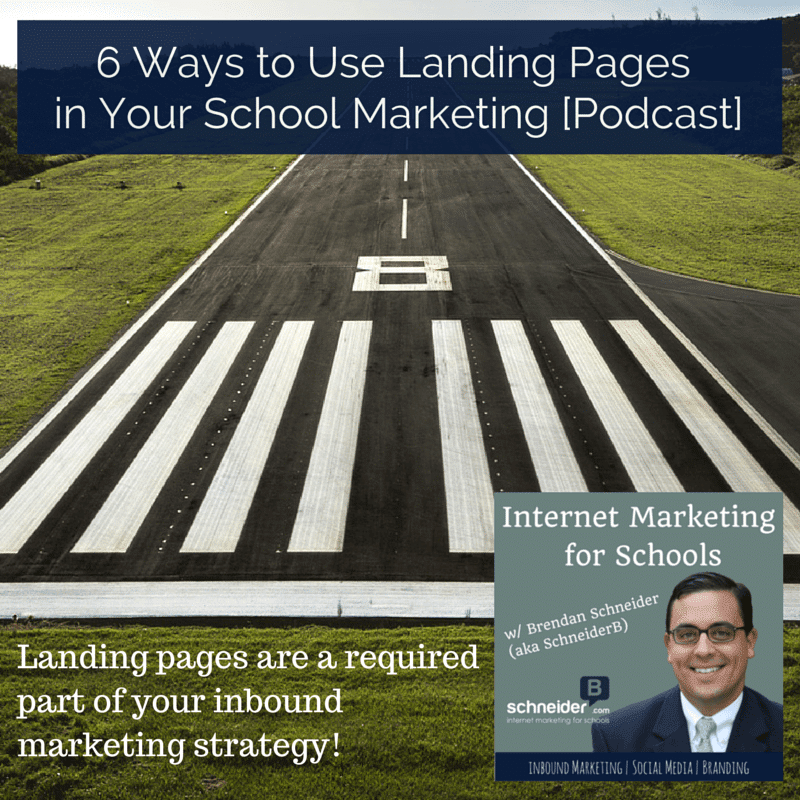 6 Ways to Use Landing Pages in Your School Marketing