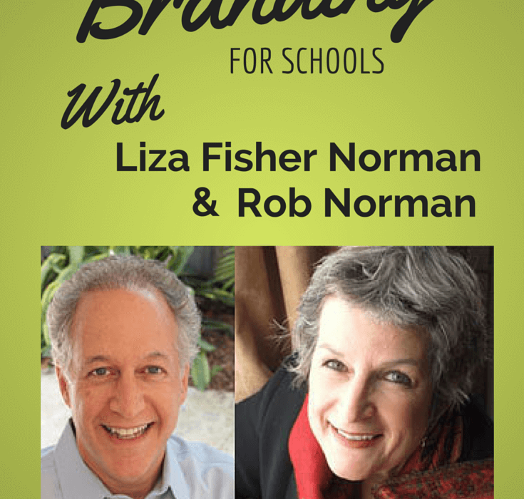 Branding for Schools with Liza Fisher Norman and Rob Norman