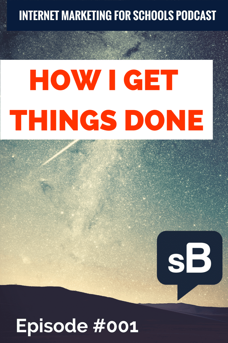 How I Get Things Done Podcast - Episode #001