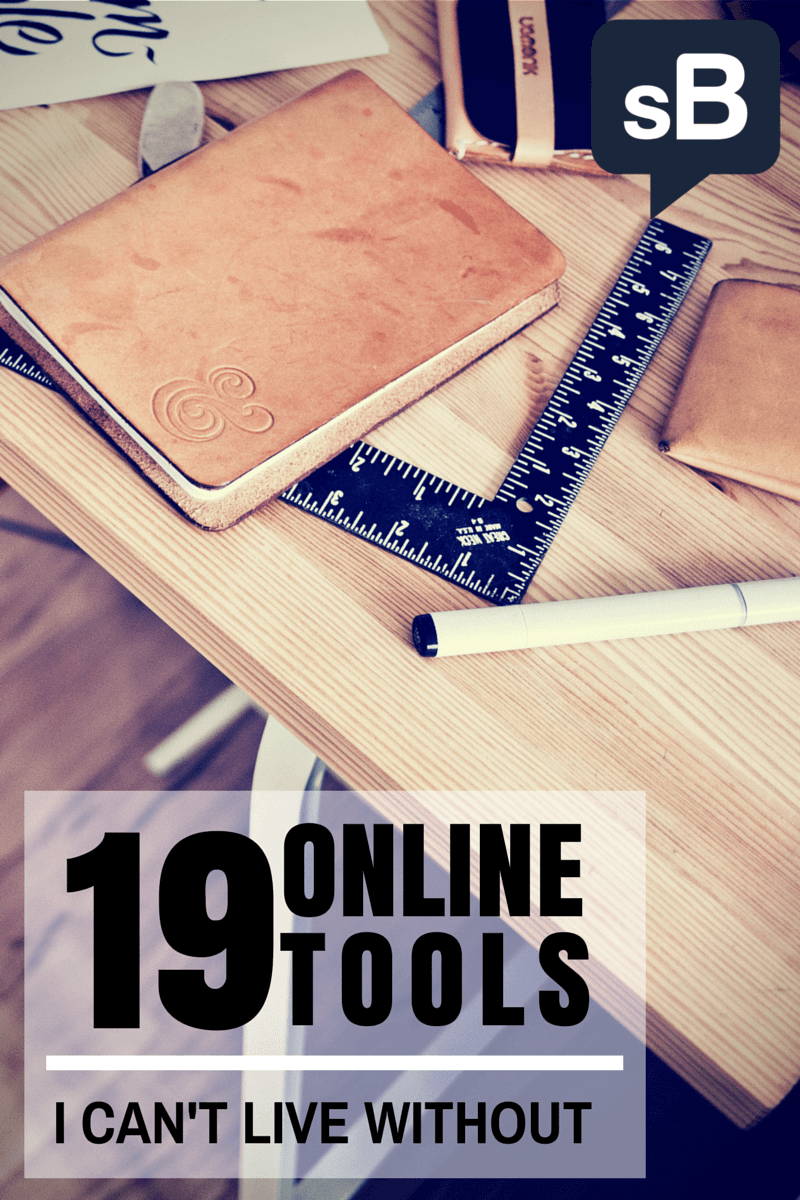 19 Online Tools I Can't Live Without