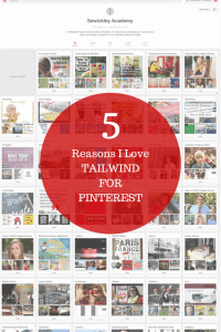 5 Reasons I Love Tailwind for Pinterest