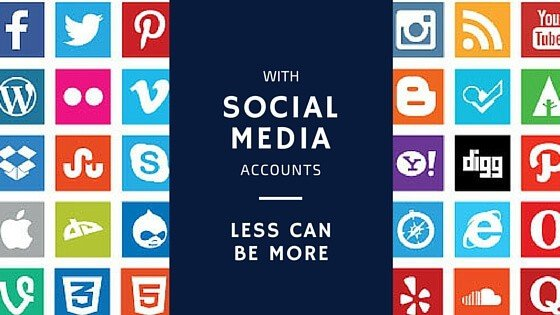 With Social Media Accounts – Less Can Be More
