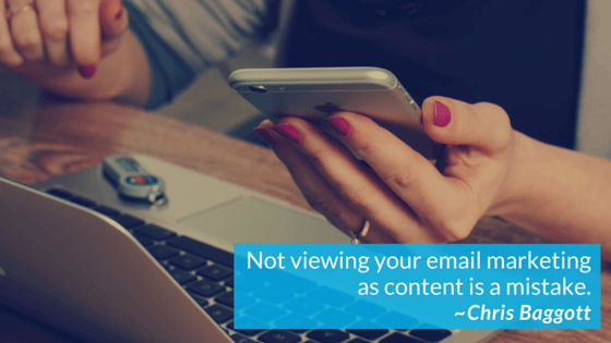 Not viewing your email marketing as content is a mistake.