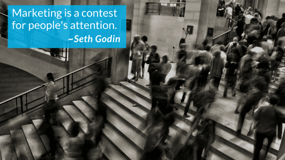 Marketing Is A Contest For People's Attention