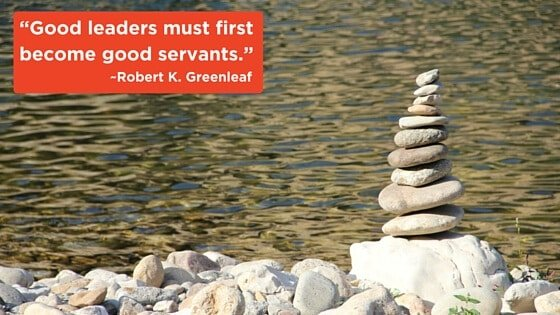 Good leaders must first become good servants