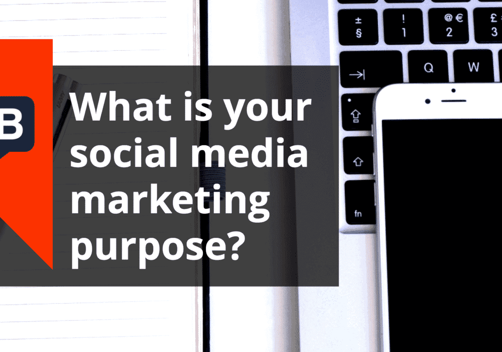 What is your social media marketing purpose?