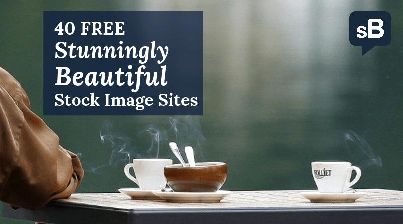 40 FREE Stunningly Beautiful Stock Image Sites