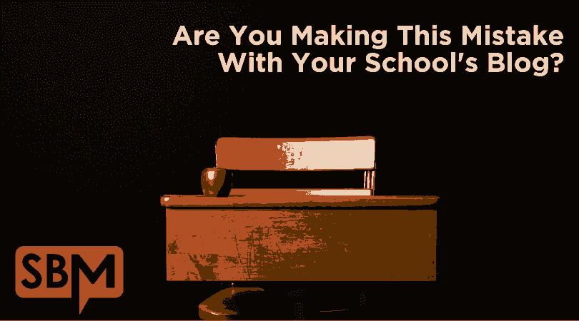 Are You Making This Mistake With Your School's Blog?