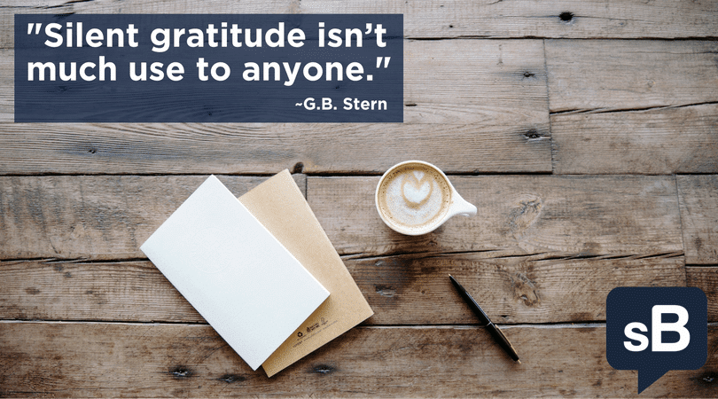 Silent Gratitude Isn't Much Use To Anyone