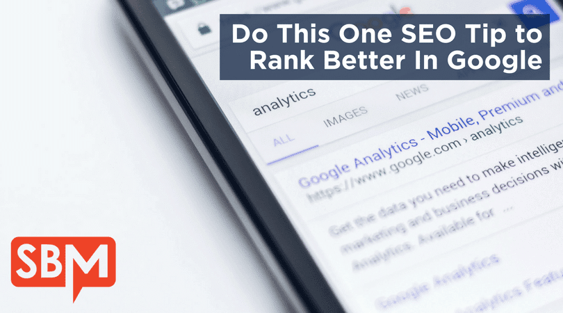 Do This One SEO Tip to Rank Better In Google