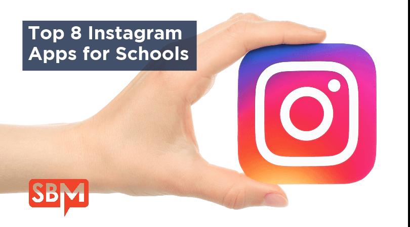 Top 8 Instagram Apps for School Blog Media