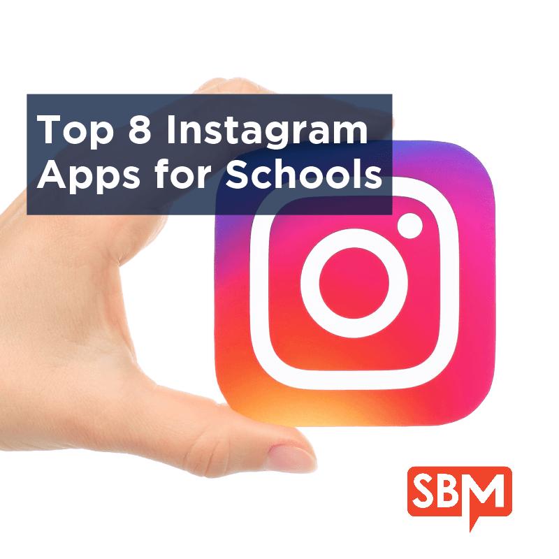 Top 8 Instagram Apps for Schools