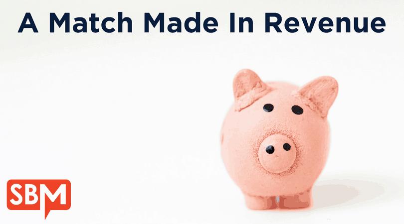 A Match Made In Revenue