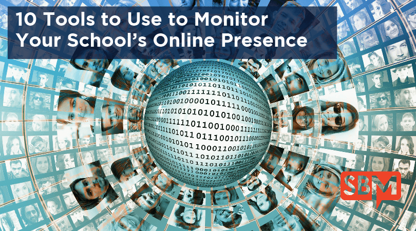 10 Tools to Use to Monitor Your School's Online Presence