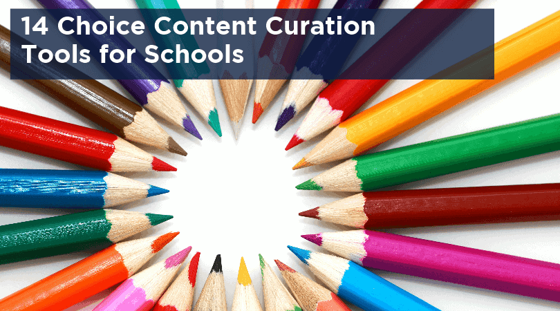 SchneiderB Blog Banner 14 Choice Content Curation Tools for Schools