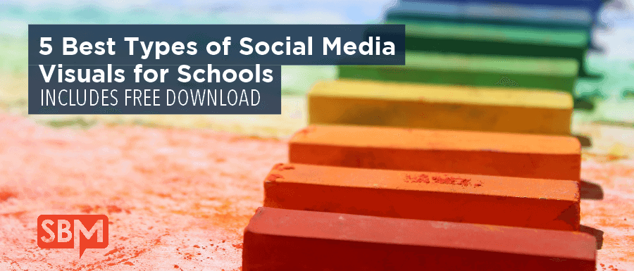5 Best Types of Social Media Visuals for Schools
