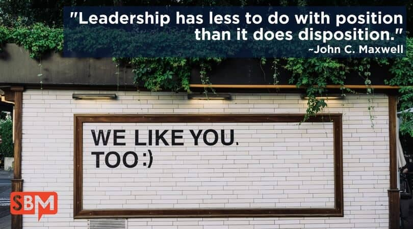 Leadership has less to do with position than it does disposition