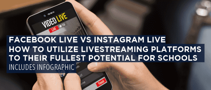 Facebook Live VS Instagram Live How to Utilize Livestreaming Platforms to Their Fullest Potential for Schools