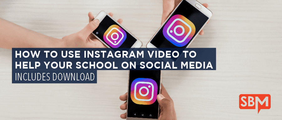 How to Use Instagram Video to Help Your School on Social Media
