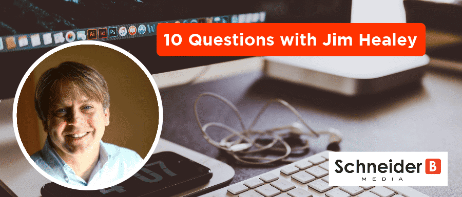 10 Questions with Jim Healey