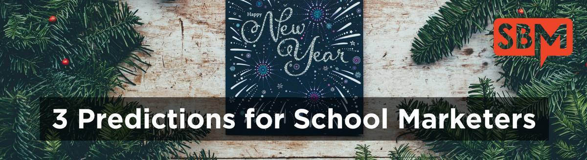 3 Predictions for School Marketers in 2018