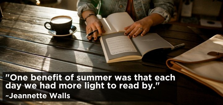 One Benefit Of Summer Was That Each Day We Had More Light To Read By