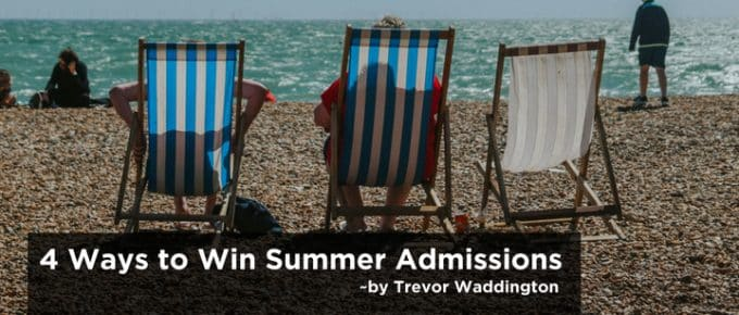 4 Ways to Win Summer Admissions