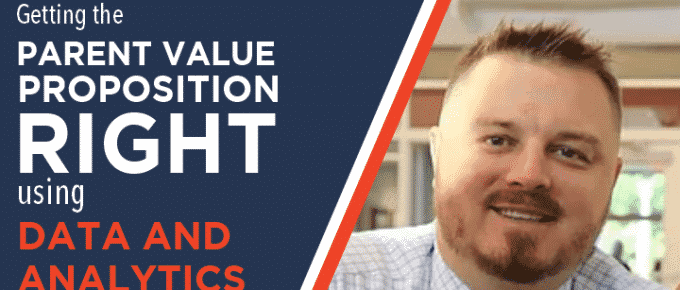 Getting the Parent Value Proposition Right Using Data and Analytics