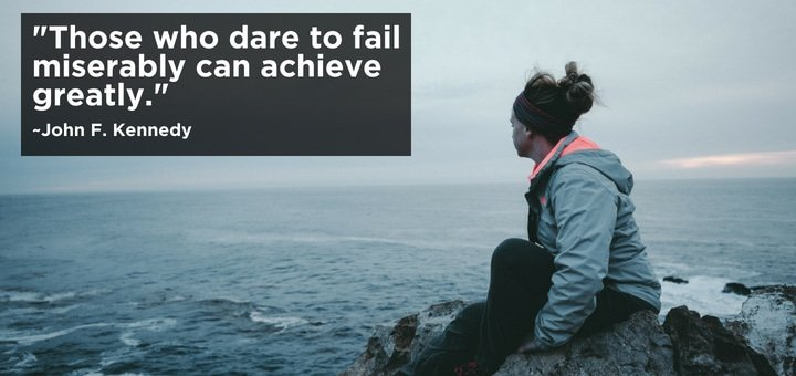 Those who dare to fail miserably can achieve greatly