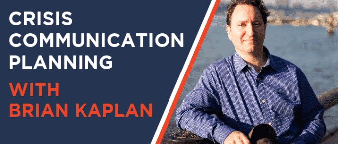 Crisis Communication Planning with Brian Kaplan