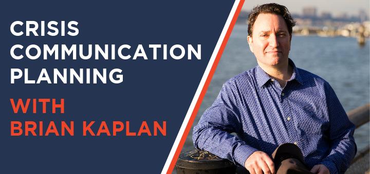 Crisis Communication Planning with Brian Kaplan