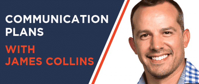 Communication Plans with James Collins