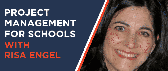 Project Management for Schools with Risa Engel
