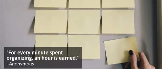 For every minute spent organizing, an hour is earned