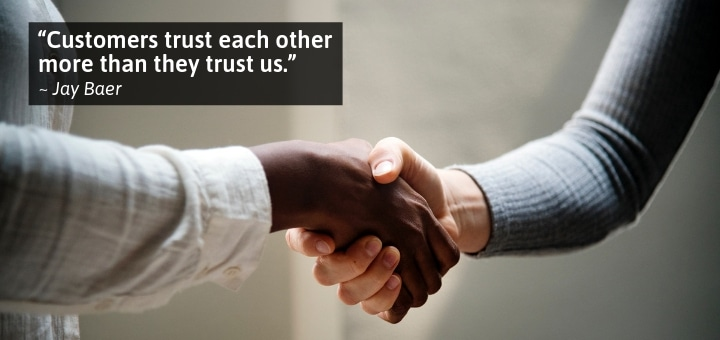Customers Trust Each Other More Than They Trust Us