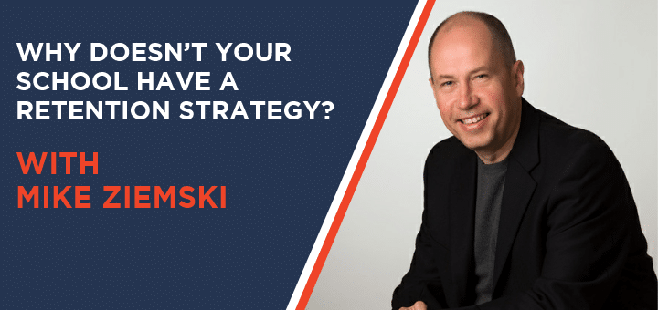 SBfm24 – Why Doesn't Your School Have a Retention Strategy with Mike Ziemski