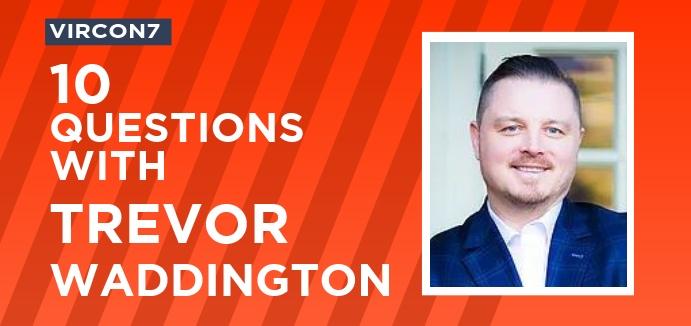 10 Questions with Trevor Waddington